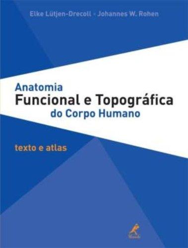 9788520432976: Anatomia Funcional e Topográfica do Corpo Humano. Texto e Atlas (Em Portuguese do Brasil)