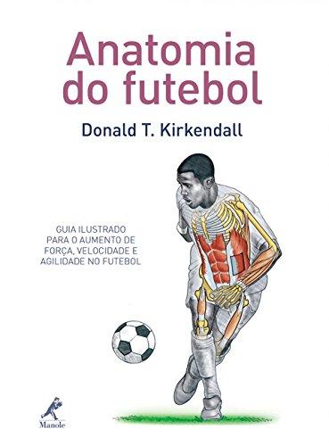 9788520434727: Anatomia do Futebol: Guia Ilustrado Para o Aumento de Forca, Velocidade e Agilidade no Futebol