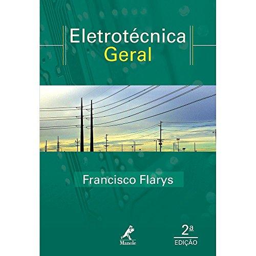 9788520434796: Eletrotecnica Geral: Teoria e Exercicios Resolvidos
