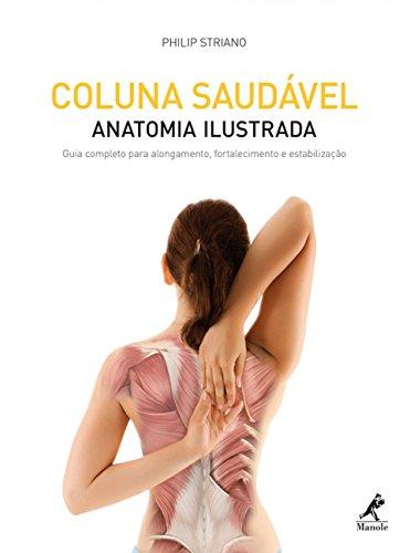 9788520439623: Coluna Saudavel: Anatomia Ilustrada - Guia Completo Para Alongamento, Fortalecimento e Estabilizacao