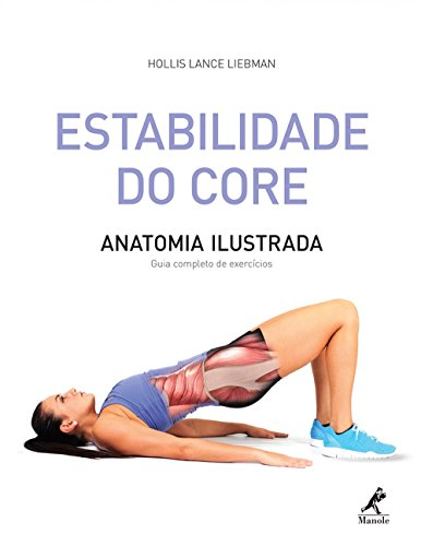 9788520440681: Estabilidade do Core: Anatomia Ilustrada - Guia Completo de Exercicios