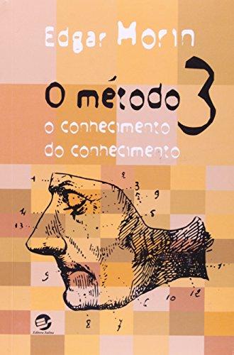 9788520502204: O Método 3. O Conhecimento Do Conhecimento (Em Portuguese do Brasil)