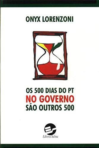 Os 500 dias do PT no governo são outros 500. - Lorenzoni, Onyx