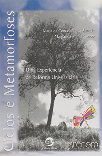 Ciclos e metamorfoses : uma experi?ncia de: Almeida, Maria da