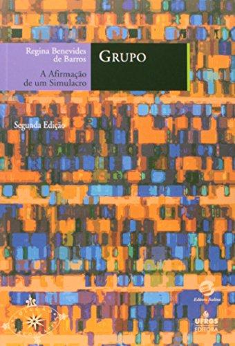 9788520504611: Grupo: A Afirmacao de Um Simulacro