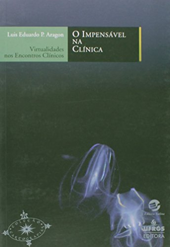 9788520504765: IMPENSAVEL NA CLINICA, O - VIRTUALIDADES NOS ENCONTROS CLINICOS