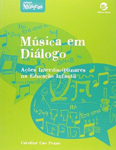 9788520504901: Mœsica em Dialogo: Acoes Interdisciplinares na Educacao Infantil