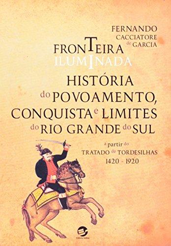 Fronteira Iluminada: Historia do Povoamento, Conqu (Em: Fernando Cacciatore de