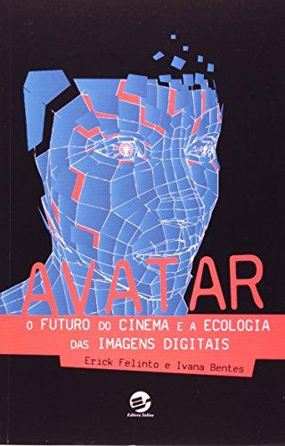 9788520505632: Avatar: o Futuro do Cinema e a Ecologia das Imagens Digitais