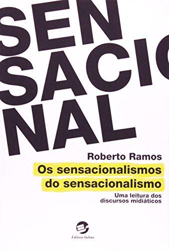 9788520506417: Sensacionalismos do Sensacionalismo, Os: Uma Literatura dos Discursos Midiaticos