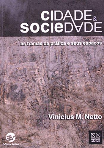 9788520506776: Cidade e Sociedade: As Tramas da Pratica e Seus Espacos