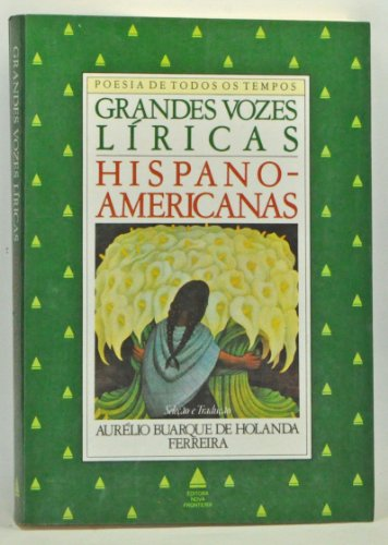 Grandes vozes li ricas hispano-americanas : edicao Bilingue (Spanish - Portuguese): Aure lio ...
