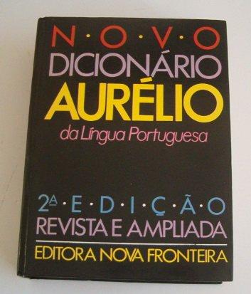 Novo Dicionario Aurelio da Lingua Portuguesa: Aurelio Buarque De