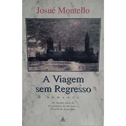 A viagem sem regresso - Montello, Josué
