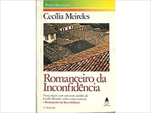 Romanceiro da Inconfidência.: Meireles, Cecília: