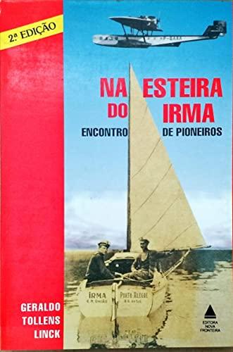 Na esteira do Irma: Encontro de pioneiros (Portuguese Edition): Linck, Geraldo Tollens