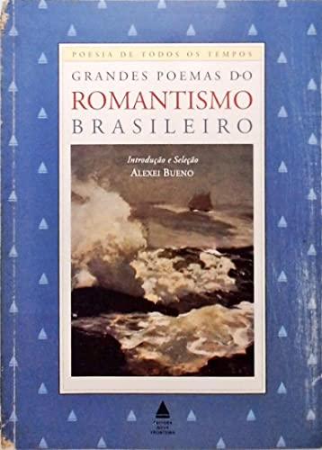 9788520905807: Grandes poemas do romantismo brasileiro (Poesia de todos os tempos) (Portuguese Edition)