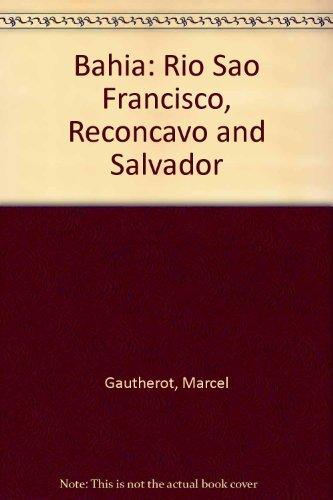 Bahia: Rio Sao Francisco, Reconcavo and Salvador: Gautherot, Marcel