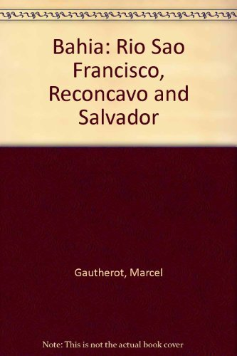 9788520906873: Bahia: Rio São Francisco, Recôncavo and Salvador