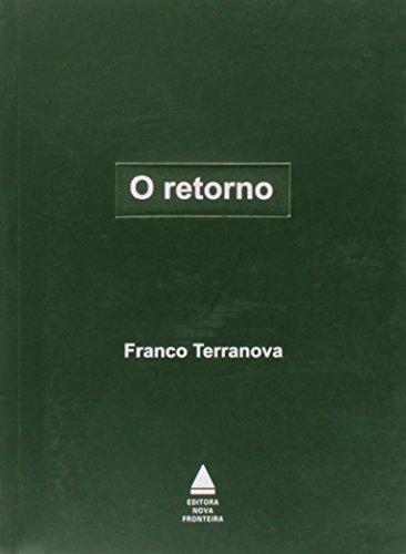 O retorno : equação irracional poética sobre o despertar de um dia. - Terranova, Franco