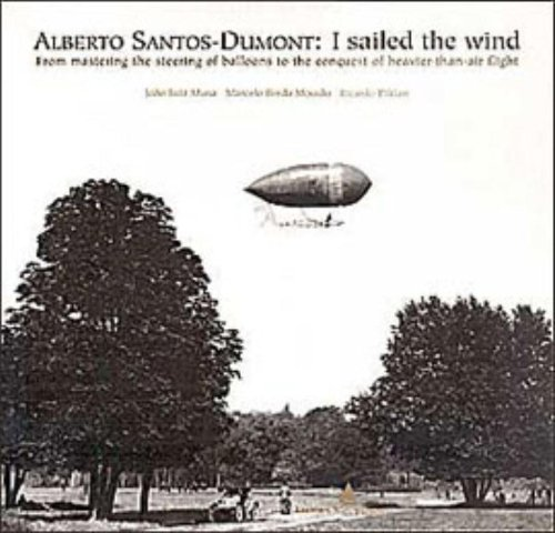 Alberto Santos-Dumont. I Sailed The Wind (Em Portuguese do Brasil): João Luiz Musa