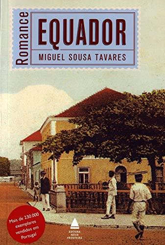 Equador (Em Portugues do Brasil): Miguel Sousa Tavares