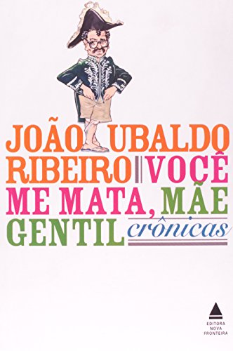9788520916537: Voce Me Mata, Mae Gentil: Cronicas (Portuguese Edition)
