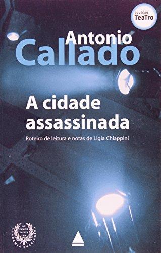 A cidade assassinada. -- ( Teatro ): Callado, Antonio