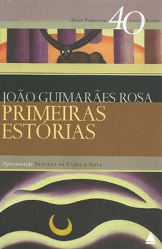 Primeiras Està rias - Coleção 40 Anos,: João Guimarães Rosa
