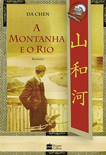 A Montanha e O Rio (Em Portugues: DA CHEN