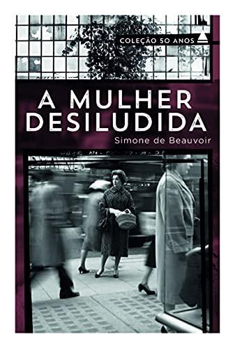 9788520922798: A Mulher Desiludida - Coleção 50 Anos (Em Portuguese do Brasil)