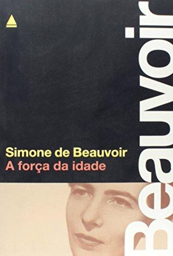 9788520922873: A Força Da Idade (Em Portuguese do Brasil)
