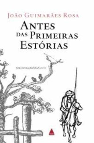 Antes das Primeiras Estorias (Em Portugues do: Joao Guimaraes Rosa