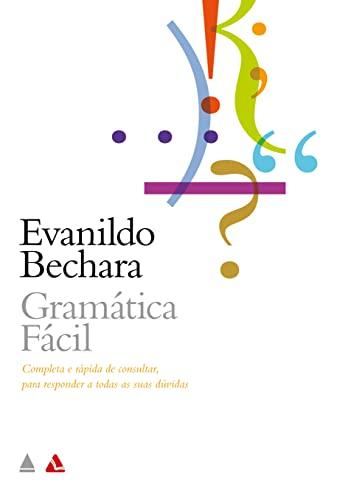 Gramatica Facil da Lingua Portuguesa (Em Portugues: Evanildo Bechara