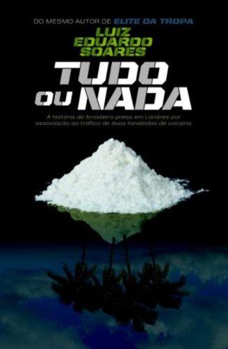 Tudo Ou Nada (Em Portugues do Brasil): Luis Eduardo Soares