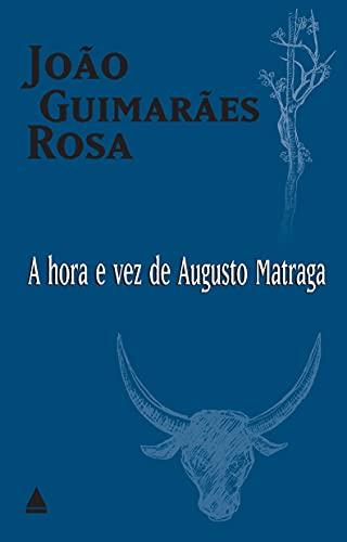 Hora e Vez de Augusto Matraga, A: João Guimarães Rosa