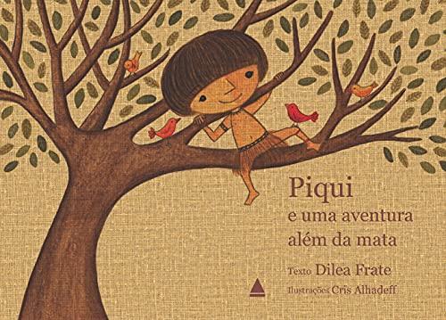 9788520938355: Piqui e Uma Aventura Além da Mata (Em Portuguese do Brasil)