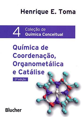 9788521210429: Química Conceitual. Química de Coordenação, Organometálica e Catálise - Volume 4 (Em Portuguese do Brasil)