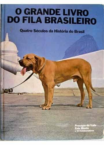 9788521300595: O grande livro do fila brasileiro: Quatro séculos da história do Brasil (Portuguese Edition)