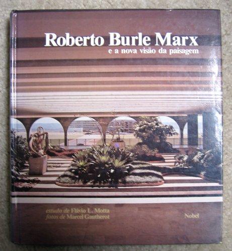 Roberto Burle Marx e a nova visao da paisagem: Motta, Flavio L