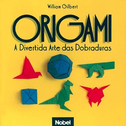 9788521306764: Origami : A Divertida Arte das Dobraduras