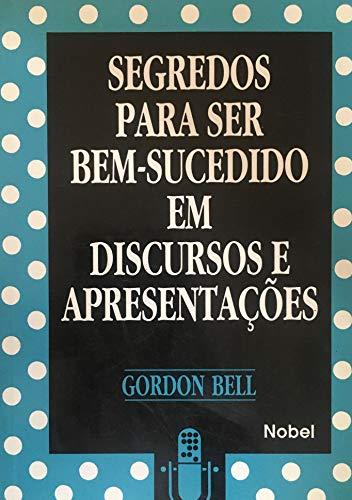 9788521307297: Segredos Para Ser Bem-Sucedido Em Discursos E Apresentacoes (Em Portuguese do Brasil)