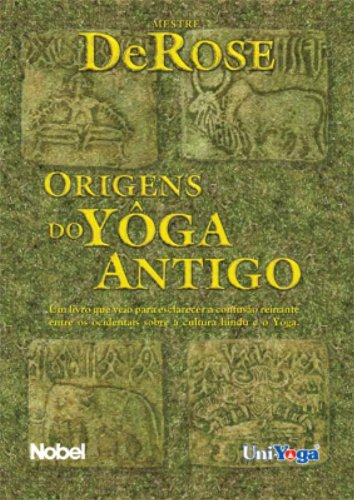 Origens Do Yoga Antigo: Mestre DeRose