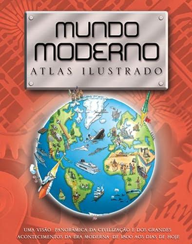 9788521315377: Mundo Moderno. Atlas Ilustrado (Em Portuguese do Brasil)