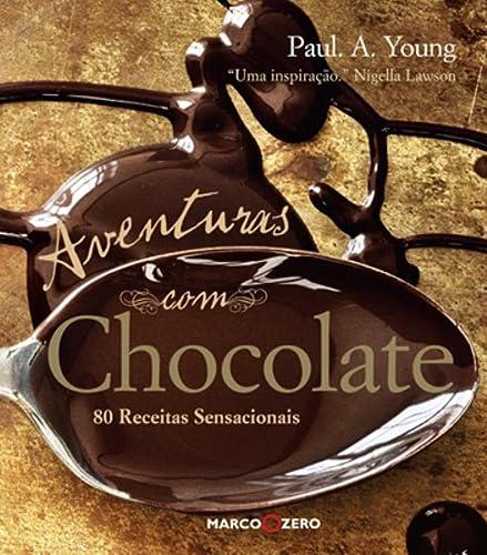 9788521316367: Aventuras Com Chocolate: 80 Receitas Sensacionais (Em Portugues do Brasil)