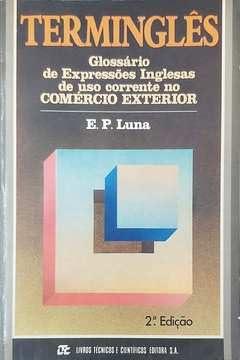 Termingles: Glossario de expressoes inglesas de uso: Luna, E. P