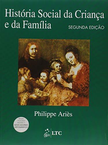 9788521613473: História Social da Criança e da Família