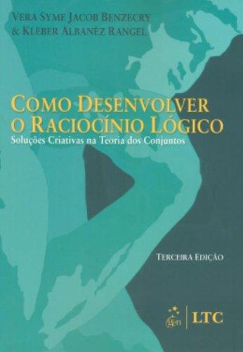 9788521616207: Como Desenvolver O Raciocínio Lógico. Soluções Criativas Na Teoria Dos Conjuntos (Em Portuguese do Brasil)