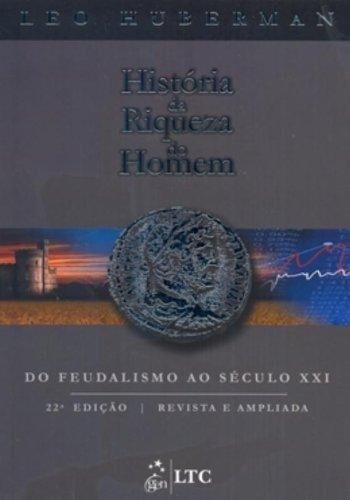 História Da Riqueza Do Homem (Em Portuguese: Leo Huberman