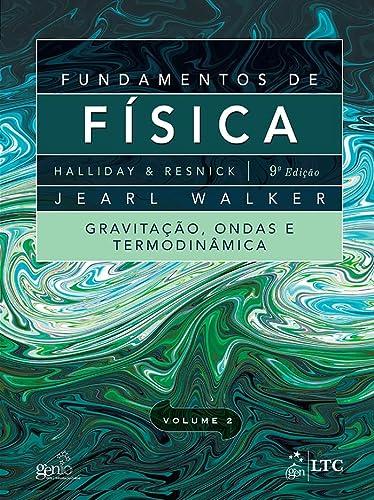 Fundamentos de Fisica: Gravitacao, Ondas e Termodinamica: David Halliday